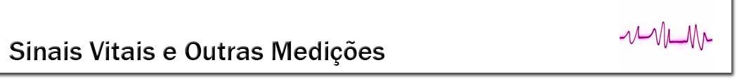 Sinais vitais - Enfermeiro no Lar no Porto, Braga, Aveiro, Valongo, Maia, Matosinhos, Gondomar, Leça da Palmeira, Leça do Balio, S. Mamede de Infesta